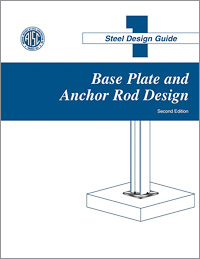 Design Guide 1: Base Plate and Anchor Rod Design (Second Edition) - Print