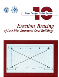 Design Guide 10: Erection Bracing of Low-Rise Structural Steel Frames