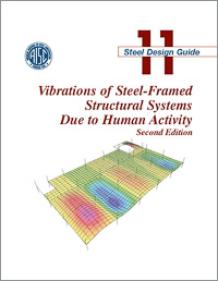 Design Guide 11: Vibrations of Steel-Framed Structural Systems Due to Human Activity (Second Edition) - Print