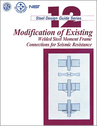 Design Guide 12: Modification of Existing Steel Welded Moment Frame Connections for Seismic
