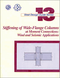 Design Guide 13: Wide-Flange Column Stiffening at Moment Connections