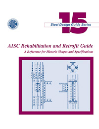 Design Guide 15: Rehabilitation and Retrofit Guide: Historic Shapes and Specifications - Print