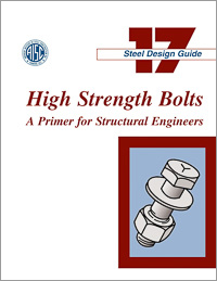Design Guide 17: High Strength Bolts--A Primer for Structural Engineers