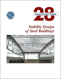 Design Guide 28: Stability Design of Steel Buildings