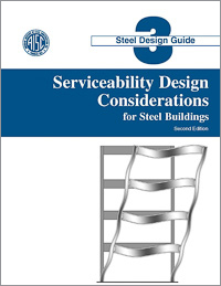 Design Guide 3: Serviceability Design Considerations for Steel Buildings (Second Edition)