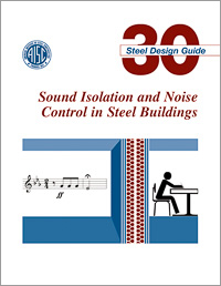 Design Guide 30: Sound Isolation and Noise Control in Steel Buildings