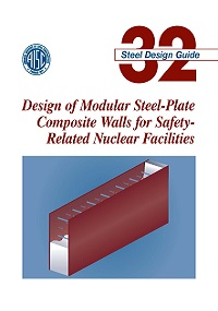 Design Guide 32: Design of Modular Steel-Plate Composite Walls for Safety-Related Nuclear Facilities