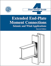 Design Guide 4: Extended End-Plate Moment Connections Seismic and Wind Applications (Second Edition)