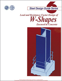 Design Guide 6: Load and Resistance Factor Design of W-Shapes Encased in Concrete
