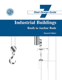 Design Guide 7: Industrial Buildings--Roofs to Anchor Rods (Second Edition)