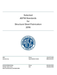 Selected ASTM Standards for Structural Steel Fabrication (2016)