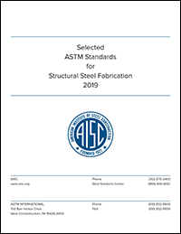 Selected ASTM Standards for Structural Steel Fabrication (2019)
