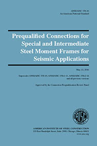Prequalified Connections for Special and Intermediate Steel Moment Frames for Seismic Applications (ANSI/AISC 358-16)