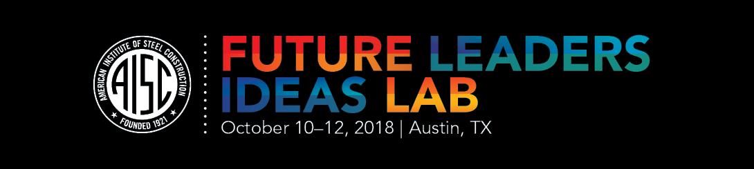 Future Leaders Ideas Lab 2018 | American Institute of Steel